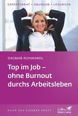 Top im Job – ohne Burnout durchs Arbeitsleben von Ruhwandl,  Dagmar