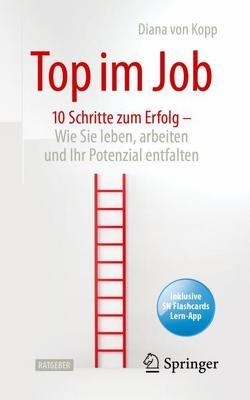 Top im Job – Wie Sie leben, arbeiten und Ihr Potenzial entfalten von Hansen,  Sonja, Von Kopp,  Diana
