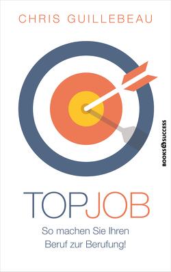 Top-Job von Guillebeau,  Chris, Reuter,  Marion