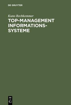 Top-Management Informationssysteme von Rechkemmer,  Kuno