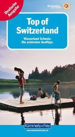 Top of Switzerland Wasserland Schweiz von Maurer,  Raymond