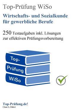 Top-Prüfung Wirtschafts- und Sozialkunde für gewerbliche Berufe von Ehlert,  Claus-Günter
