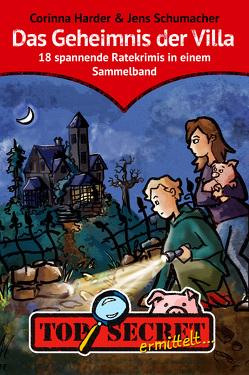 TOP SECRET ermittelt … Das Geheimnis der Villa von Birkenstock,  Anna Karina, Harder,  Corinna, Schumacher,  Jens