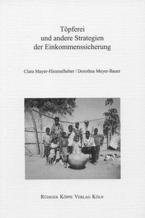 Töpferei und andere Strategien der Einkommenssicherung von Bollig,  Michael, Mayer-Himmelheber,  Clara, Meyer-Bauer,  Dorothea, Möhlig,  ,  Wilhelm J