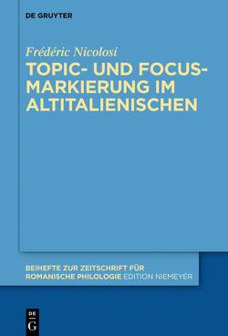 Topic- und Focus-Markierung im Altitalienischen von Nicolosi,  Frédéric