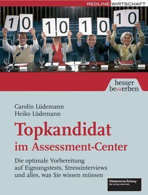 Topkandidat im Assessment-Center von Lüdemann,  Carolin, Lüdemann,  Heiko