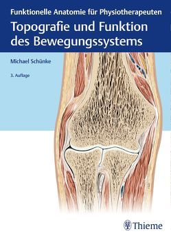 Topografie und Funktion des Bewegungssystems von Schünke,  Michael