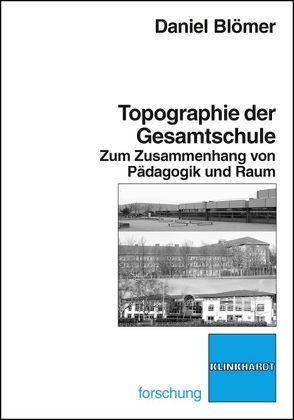 Topographie der Gesamtschule von Blömer,  Daniel