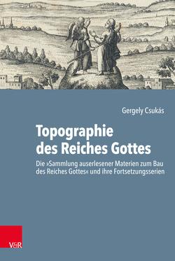 Topographie des Reiches Gottes von Csukás,  Gergely, Daniel,  Thilo, Jakubowski-Tiessen,  Manfred, Schrader,  Hans-Jürgen
