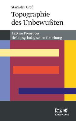 Topographie des Unbewussten von Grof,  Stanislav, Müller,  G.H.