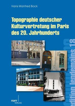 Topographie deutscher Kultur im Paris des 20. Jahrhunderts von Bock,  Hans Manfred