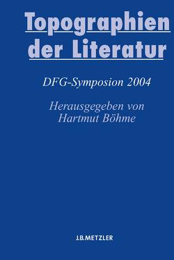 Topographien der Literatur von Böhme,  Hartmut