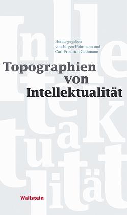 Topographien von Intellektualität von Fohrmann,  Jürgen, Gethmann,  Carl Friedrich