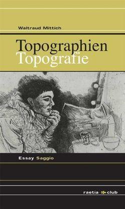 Topographien/Topografie von Mittich,  Waltraud