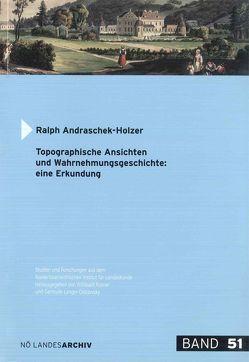 Topographische Ansichten und Wahrnehmungsgeschichte: eine Erkundung von Andraschek-Holzer,  Ralph, Motz-Linhart,  Reinelde