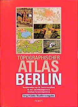 Topographischer Atlas Berlin. Studienausgabe von Freitag,  Ulrich, Pirch,  Martina