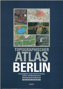 Topographischer Atlas Berlin von Freitag,  Ulrich, Pirch,  Martina