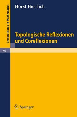 Topologische Reflexionen und Coreflexionen von Herrlich,  Horst