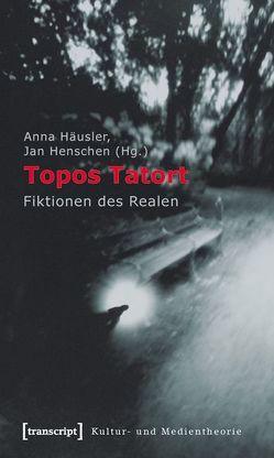 Topos Tatort von Häusler,  Anna, Henschen,  Jan