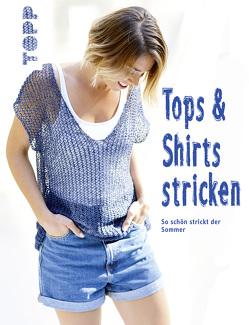 Tops und Shirts stricken (kreativ.kompakt.) von frechverlag