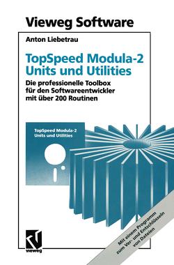 TopSpeed Modula-2 Units und Utilities von Liebetrau,  Anton