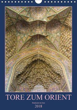 Tore zum Orient (Wandkalender 2018 DIN A4 hoch) von Caccia,  Enrico