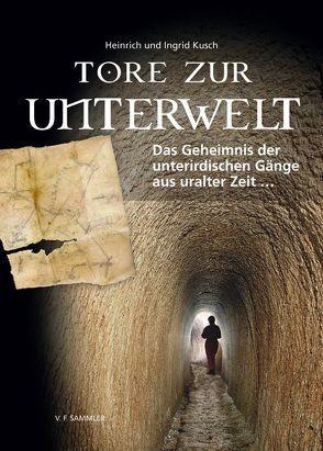 Tore zur Unterwelt von Kusch,  Heinrich, Kusch,  Ingrid