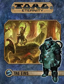 Torg Eternity – Tag 1 Abenteuerband von Gilbert,  Dean, Hayhurst,  Darrell, Hensley,  Shane Lacy, Keyes,  Bill, Lopez,  Henry, Pavao,  Aaron