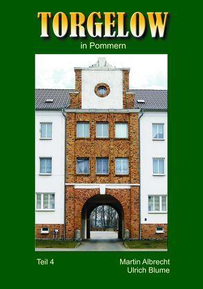 TORGELOW in Pommern von Albrecht,  Martin, Blume,  Ulrich