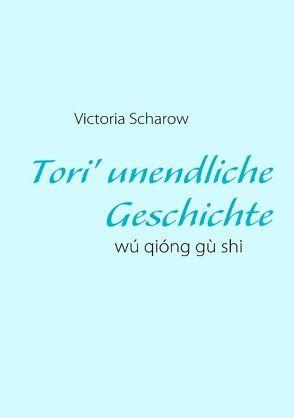 Tori' unendliche Geschichte von Scharow,  Victoria