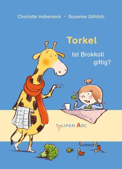 Torkel – Ist Brokkoli giftig? von Göhlich,  Susanne, Habersack,  Charlotte