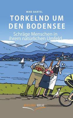 Torkelnd um den Bodensee von Bartel,  Mike, Tanck,  Birgit