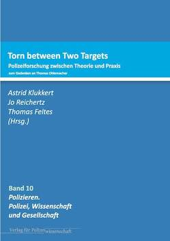 Torn between Two targets von Feltes,  Thomas, Klukkert,  Astrid, Reichertz,  Jo