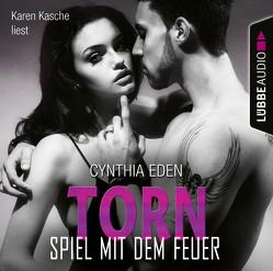 Torn – Spiel mit dem Feuer von Eden,  Cynthia, Kasche,  Karen, Neumann,  Sabine
