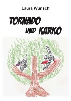 Tornado und Karko von Wunsch,  Laura