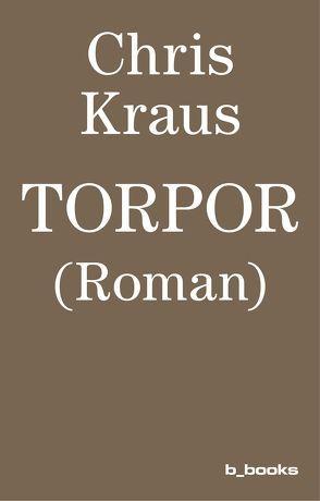 Torpor von Kraus,  Chris, Meunier,  Karolin, Wurster,  Stephanie