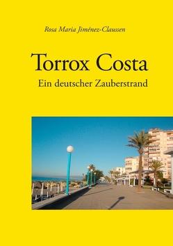 Torrox Costa – ein deutscher Zauberstrand von Jiménez-Claussen,  Rosa