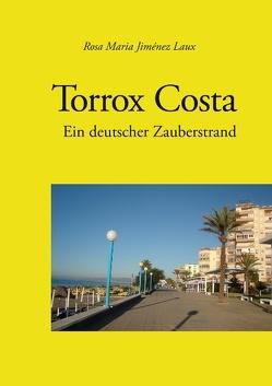 Torrox Costa – Ein deutscher Zauberstrand von Jiménez Laux,  Rosa Maria