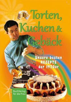 Torten, Kuchen & Gebäck von BuchVerlag für die Frau, Scheffler,  Ute