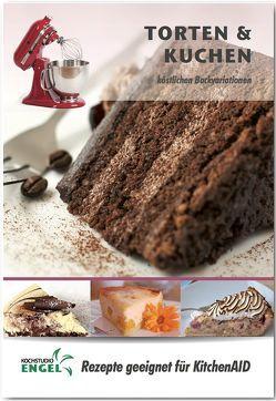 Torten und Kuchen – Rezepte geeignet für KitchenAid von Kochstudio Engel, Möhrlein-Yilmaz,  Marion
