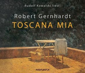 Toscana mia von Gernhardt,  Robert, Kowalski,  Rudolf, Zimber,  Corinna