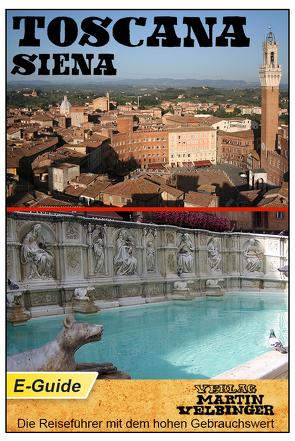 Toscana, Siena – VELBINGER Reiseführer von Graf,  Lana