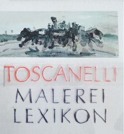 Toscanelli Malerei Lexikon von Belgin,  Tayfun, Breckner,  Till, Faber,  Ivo, Stecker,  Raimund