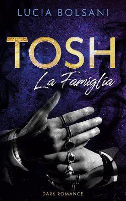 Tosh – La Famiglia von Bolsani,  Lucia