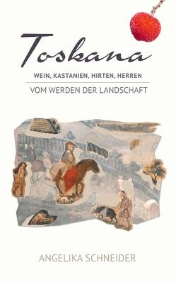Toskana von Schneider,  Angelika