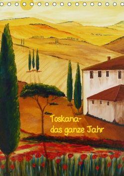 Toskana-das ganze Jahr (Tischkalender 2018 DIN A5 hoch) von Huwer,  Christine