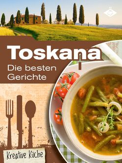 Toskana: Die besten Gerichte von Pelser,  Stephanie
