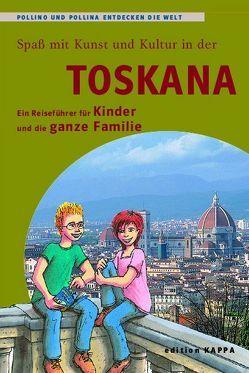 Toskana – Ein Reiseführer für Kinder und die ganze Familie von Keller,  Reinhard, Schmidt,  Bernd O.