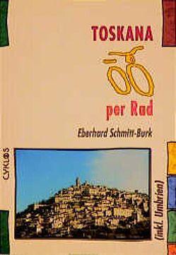 Toskana per Rad von Schmitt-Burk,  Eberhard