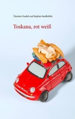 Toskana, rot weiß von Dunkel,  Thorsten, Sandkühler,  Stephan
